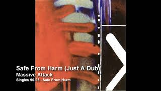Massive Attack   Safe From Harm (Just A Dub) [Singles 90 98]