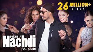 Nachdi Lyrics | Sukhbir | Sukhbir Singh, Arjun Kanungo