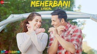 Meherbani - Lyrical - The Shaukeens   Akshay Kumar   Arko