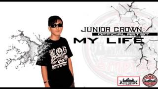 My Life - Junior Crown (Official)
