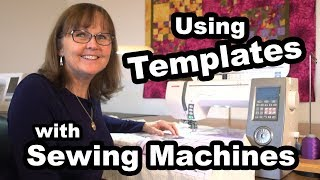 Using Quilting Templates On Your Sewing Machine With Teryl Loy