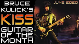 Bruce Kulick's KISS Guitar of the Month - June 2020