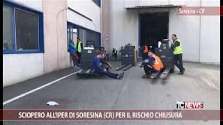 Sciopero All'Iper Di Soresina (CR) Per Il Rischio Chiusura