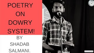Poetry On Dowry System | Shadab Salmani | The Gigs Club |