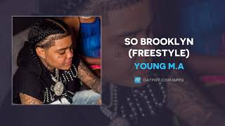 Young M.A   So Brooklyn (Freestyle) (AUDIO)