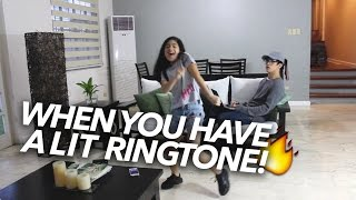 When You Have A LIT Ringtone | Ranz And Niana