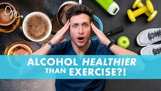 Alcohol Healthier Than Exercise?! | New Study | Doctor Mike - Video Youtube