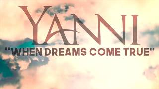 "Yanni – ""When Dreams Come True"" [Official Fan Sourced Music Video]"