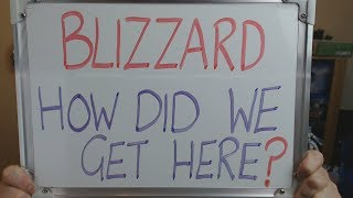 BLIZZARD How Did We Get Here??