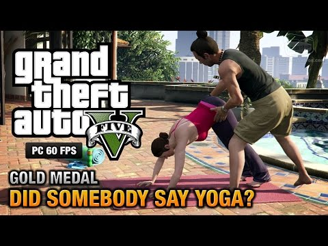 GTA 5 PC – Mission #26 – Did Somebody Say Yoga? [Gold Medal Guide – 1080p 60fps]