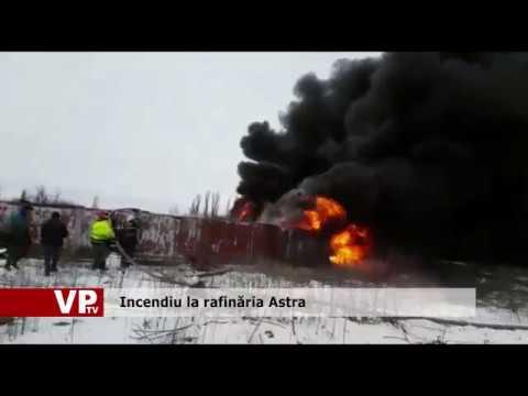 Incendiu la rafinăria Astra
