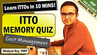 HOW TO MEMORIZE ITTOs for PMP Exam and CAPM Exam 2020| Cost Management | PMP ITTO Memory Game