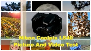 Nikon Coolpix L840 Picture And Video Test