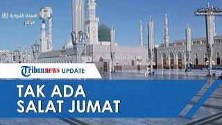 Masjidil Haram dan Masjid Nabawi Ditutup, Tidak Ada Salat Jumat Hari Ini