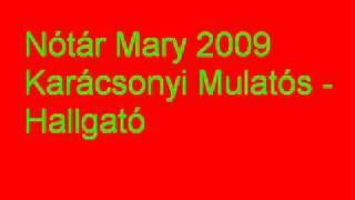 Nótár Mary 2009 Karácsonyi Mulatós - Hallgató
