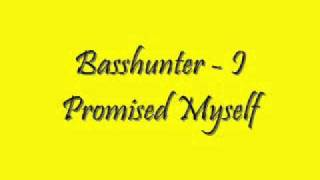 Basshunter-I promised myself (Radio Edit)
