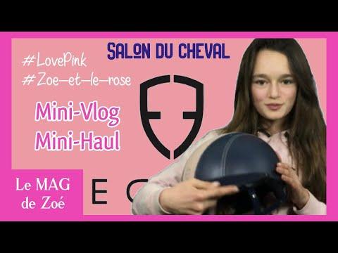 Le MAG de Zoé : Mini vlog et Mini Haul Salon du cheval de Paris 2019