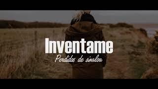 Perdidos De Sinaloa - Inventame