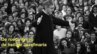 De roeping van de heilige Jozefmaria