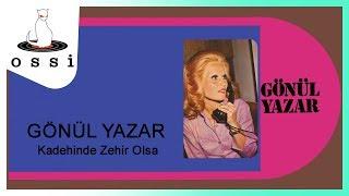 Gönül Yazar / Kadehinde Zehir Olsa