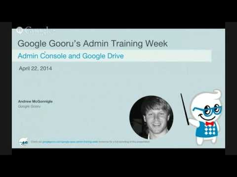Admin Training Week - Google Apps Admin Console and Google ...