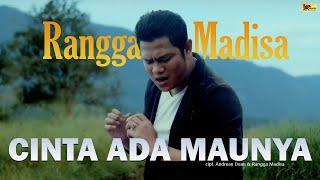 Download lagu Rangga Madisa Cinta Ada Maunya Mp3