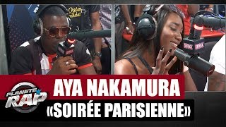 Aya Nakamura 'Soirée parisienne' feat. Jizo #PlanèteRap
