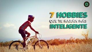 Los 7 Hobbies Que Te Harán Más Inteligente