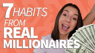 7 INCREDIBLE Daily Habits from REAL Self-Made Millionaires
