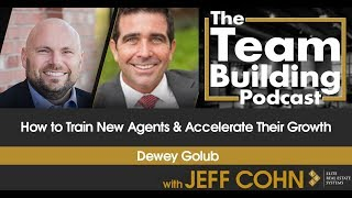 How to Train New Agents & Accelerate Their Growth w/Dewey Golub