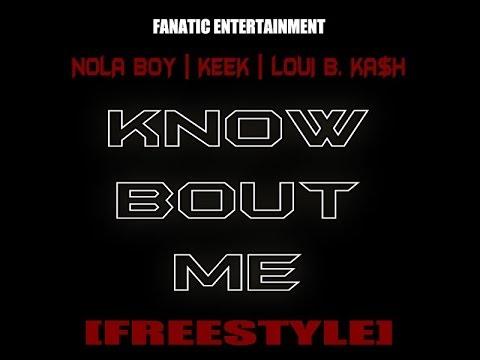 NOLA BoY   KeeK   Loui B. KA$H - Know Bout Me (Freestyle) (Explicit)