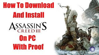 How To Download And Install Assassins Creed 3 On PC (With Proof)