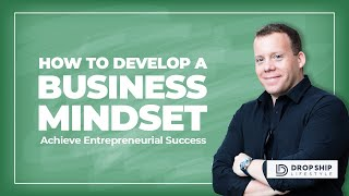 How to Develop a Business Mindset for Entrepreneurial Success