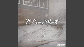 AJ Kross It Can Wait
