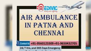 Select Budget-Friendly Emergency Air Ambulance in Patna by Medivic