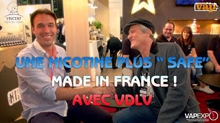 "Une nicotine plus ""safe"" et made in France avec VDLV !"