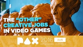 Can't Code, Can't Draw: The Many Creative Jobs in Video Games - PAX Aus 2016