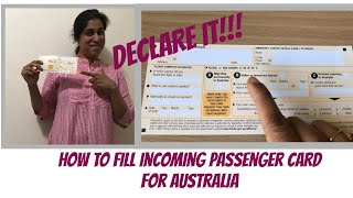 Filling incoming passenger card (IPC) for Australia/what to declare/avoid penalty/for migrants
