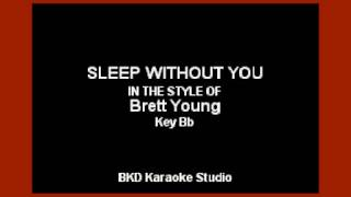 Sleep Without You (In the Style of Brett Young) (Karaoke with Lyrics)