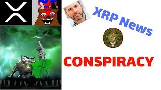 The XRP Conspiracy | *Warning* My Thoughts
