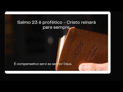Salmo 23  proftico - Cristo reinar para sempre #esinobblicoeorao  #ensinobiblicoeorao