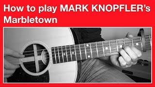 Mark Knopfler - Marbletown How to Play