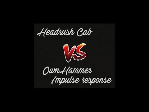 Headrush Cab vs OwnHammer IR