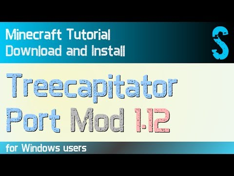 TREECAPITATOR PORT MOD 1.12 minecraft - how to download and install (with forge on Windows)