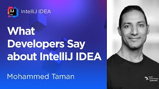 What Developers Say About IntelliJ IDEA. Mohamed Taman (2021)