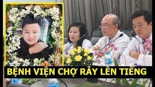 Bệnh viện Chợ Rẫy lên tiếng vụ: Việt kiều Mỹ tố tắc trách