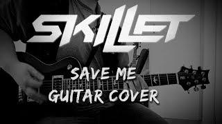 Skillet   Save Me [Guitar Cover]