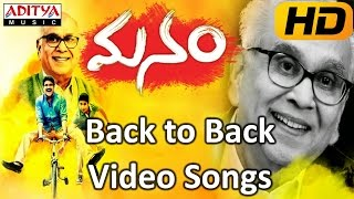 Manam Movie || Back To Back Video Songs ||
