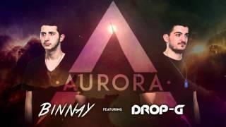 Drop G & BINNAY  - AURORA  (OUT NOW)