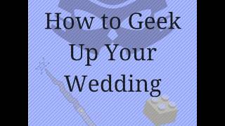 #87 - How To Geek Up Your Wedding